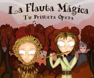 La flauta mágica. Tu primera ópera - Ópera Divertimento