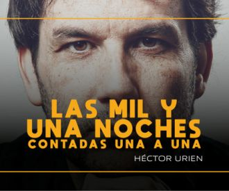 Las mil y una noches con Héctor Urien