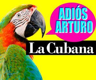 Adiós Arturo - la Cubana