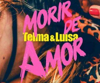 Thelma & Luisa.(Morir de amor)