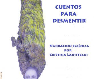 Cuentos para desmentir Cía Cristina Lartitegui