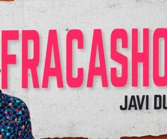 Javi Durán - Fracashow