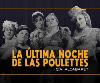 AlCabaret   La Última Noche de las Poulettes