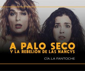 A Palo Seco y la Rebelión de las Nancys
