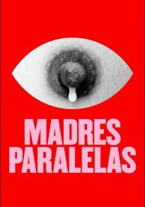Cartel de la película Madres paralelas