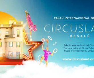 Circusland, el Palacio Internacional del Circo